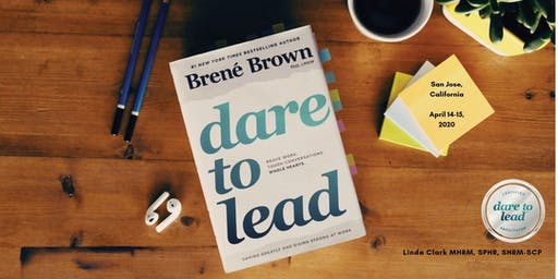 Dare to Lead 2-Day Leadership Workshop April 14-15, 2020 with Linda Clark