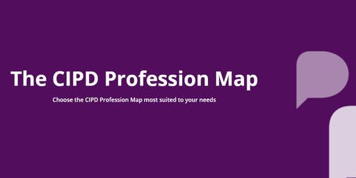 CIPD Profession Map - Delivering the Standards & Bringing it to Life (Portsmouth & Southampton Group)