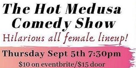 Hot Medusa September 5, 2019 Comedy Show tickets