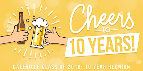 Daleville Class of 2010: 10 Year Reunion tickets