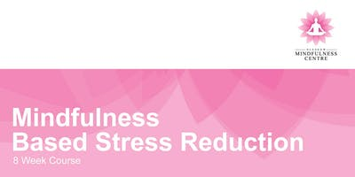 Mindfulness Based Stress Reduction 8 Week Course - Wednesday 18/09/2019