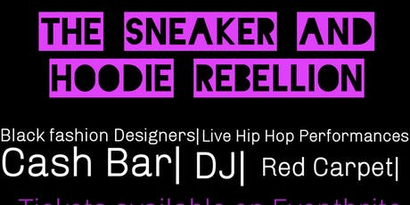 The Sneaker and Hoodie Rebellion tickets