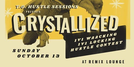 CRYSTALLIZED 2019 - 1v1 Locking, 1v1 W*acking, Hustle Contest tickets