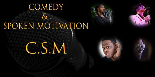 Comedy & Spoken Motivation (CSM)