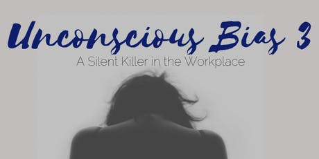 Unconscious Bias: A Silent Killer in the Workplace III tickets