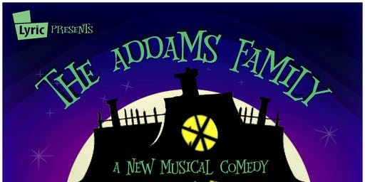 "Auditions for Adult Roles for Lyric Theatre Company's ""The Addams Family"""