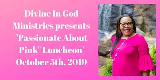 "Divine In God presents the ""Passionate About Pink"" Luncheon 2019"