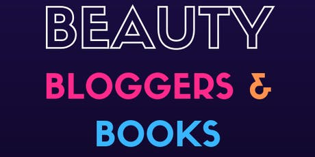 Beauty, Bloggers, and Books tickets