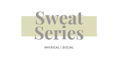 Sweat Series