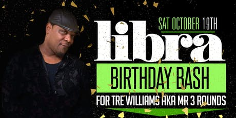 Libra Birthday Bash for Tre Williams tickets