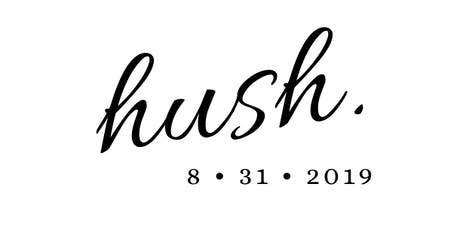 Hush tickets