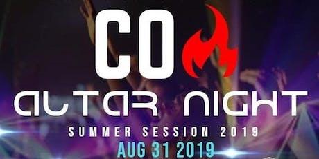 COA ALTAR NIGHT  - Summer Session 2019 tickets