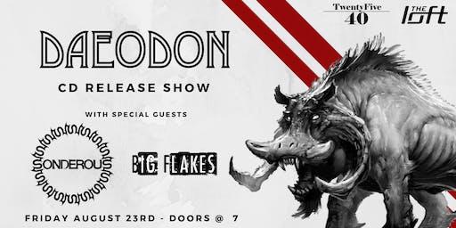 Daeodon CD Release w/ Special Guests - Sonderous - Big Flakes