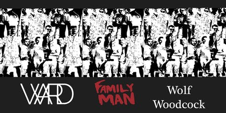 Ward with Wolf Woodcock and Family Man tickets