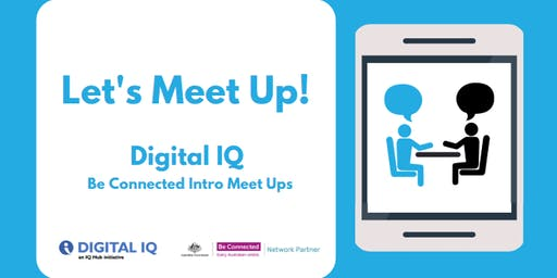 Let's Meet Up - Intro to Be Connected -  Glen Innes