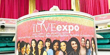 2020 Annual ILIVE Women's and Girls Wellness & LifeStyle Expo! tickets