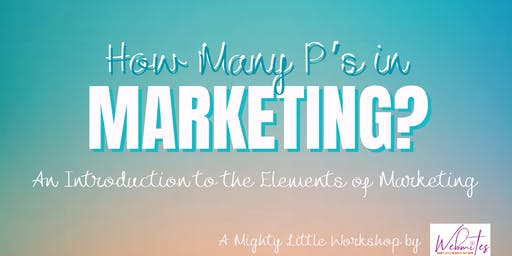 HOW MANY P's IN MARKETING? Small Business Workshop