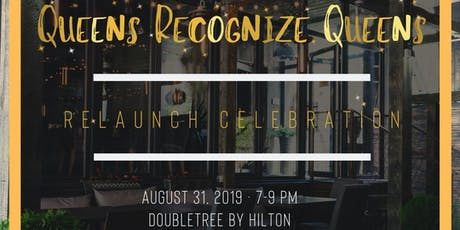 Queens Recognize Queens Re-launch party tickets