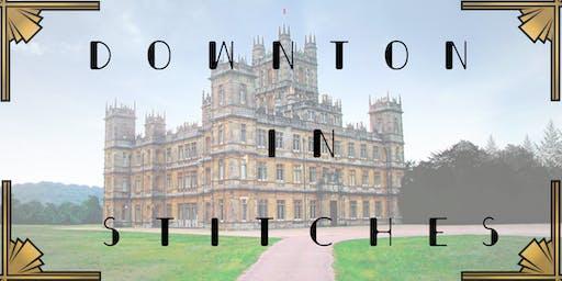 ~~Downton in Stitches~~
