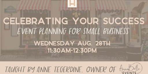Celebrating Your Success : Event Planning for Small Business