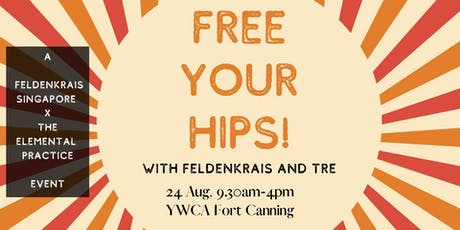 FREE YOUR HIPS with Feldenkrais and TRE tickets