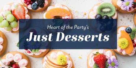 Heart of the Party's Just Desserts tickets