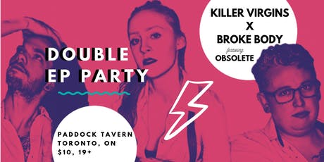 Killer Virgins X Broke Body Double EP Release Party, featuring Obsolete tickets