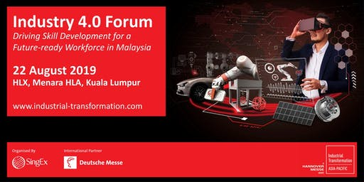 Industrial Transformation ASIA-PACIFIC 2019: Industry 4.0 Forum in Kuala Lumpur!