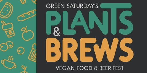 Plants + Brews • A vegan Food & Beer Fest
