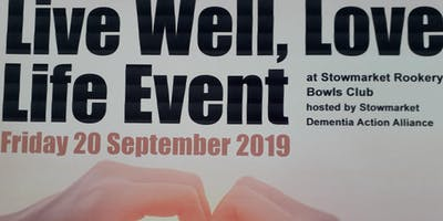 Live Well Love Life hosted by Stowmarket Dementia Action Alliance
