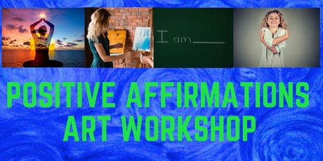 Positive Affirmations Art Workshop! tickets