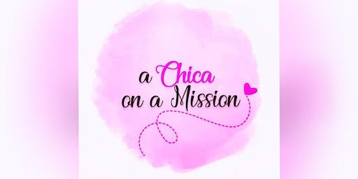 a Chica on a Mission Community Awareness Event