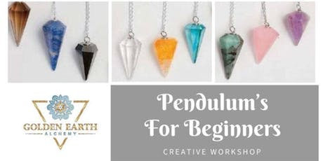 Pendulum's For Beginners Workshop tickets