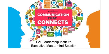 Communication that Connects - An Executive Mastermind Breakfast Session tickets