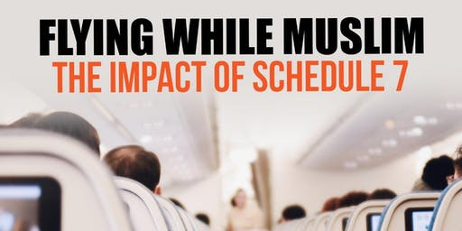Flying While Muslim - The Impact of Schedule 7