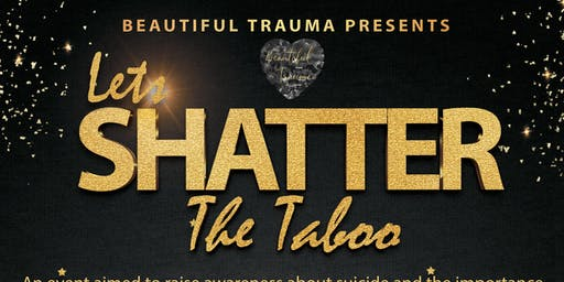 Let's Shatter the Taboo