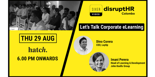 disruptHR Colombo August - Let's Talk Corporate eLearning