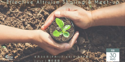 Effective Altruism Hong Kong  Sharing & Meet-up