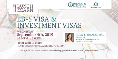 Lunch & Learn - EB-5 Visa and Investment Visas tickets