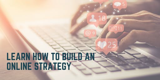 Developing a digital marketing strategy and growing your business online -Wednesday