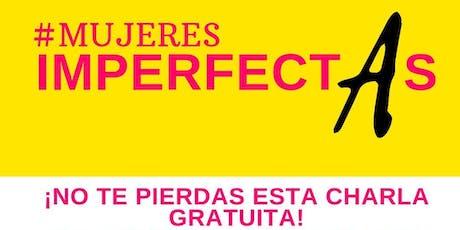 Mujeres Imperfectas - abajo el mito de la mujer perfecta entradas