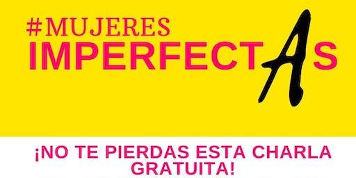Mujeres Imperfectas - abajo el mito de la mujer perfecta