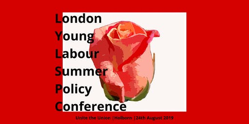 London Young Labour Summer Policy Conference 2019