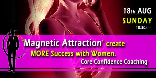 Core Confidence Coaching : Magnetic Attraction