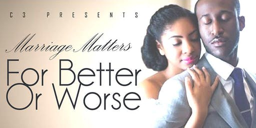 Marriage Matters-For Better or Worse