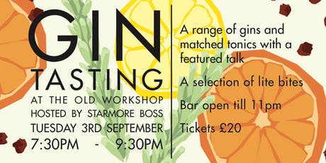 Starmore Boss Gin Tasting at The Old Workshop tickets