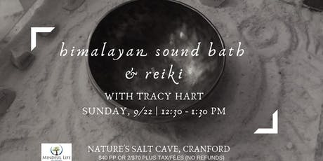 Himalayan Sound Bath & Reiki with Tracy Hart in the salt cave- 12:30pm tickets