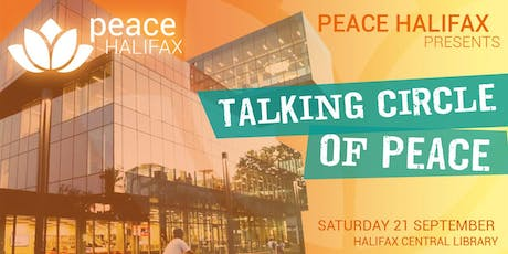 Talking Circle of Peace at Peace Halifax tickets