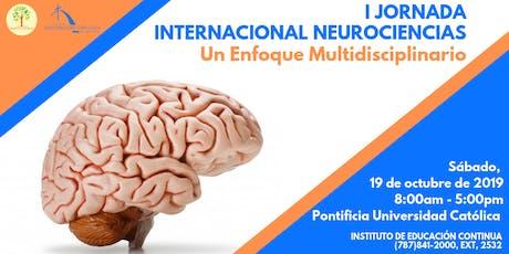 I Jornada Internacional Neurociencias: Un enfoque multidisciplinario entradas