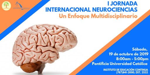 I Jornada Internacional Neurociencias: Un enfoque multidisciplinario